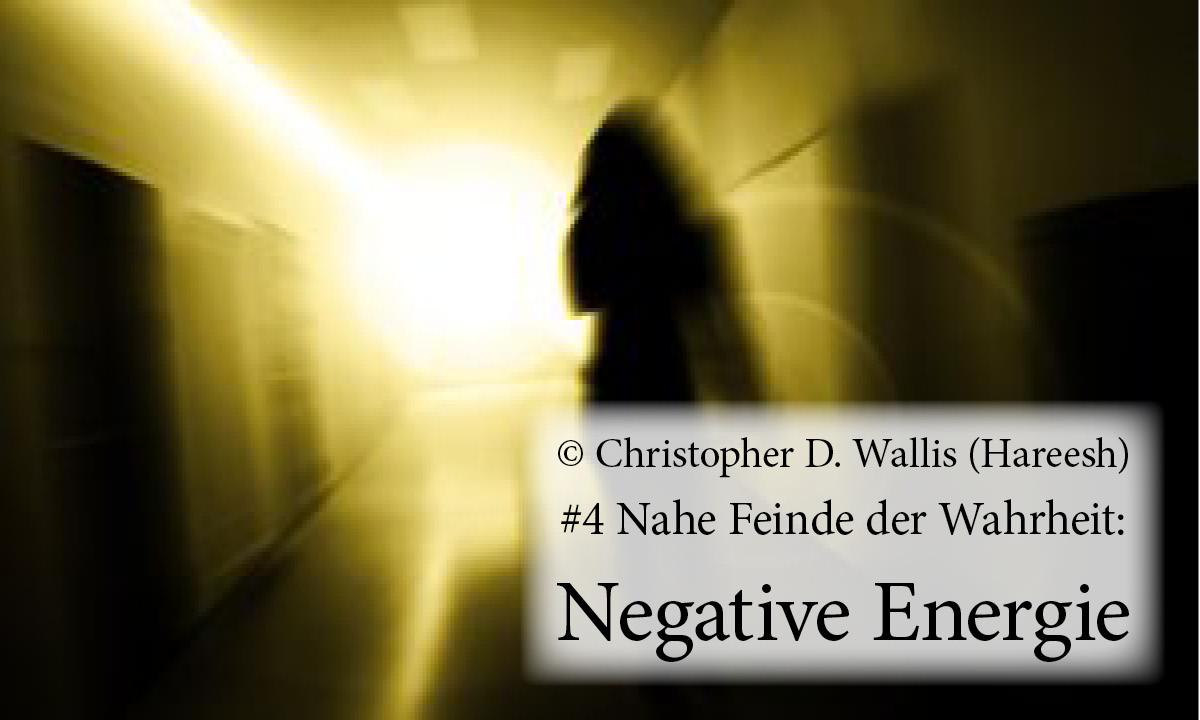 Naher Feind #4: Negative Energie, gibts die?