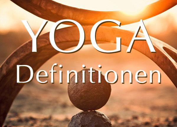 Yoga – Definitionen in alten Schriften